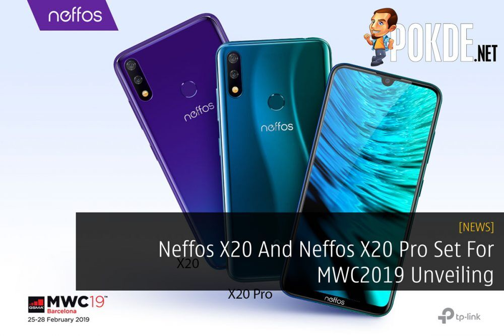 Neffos X20 And Neffos X20 Pro Set For MWC2019 Unveiling 20