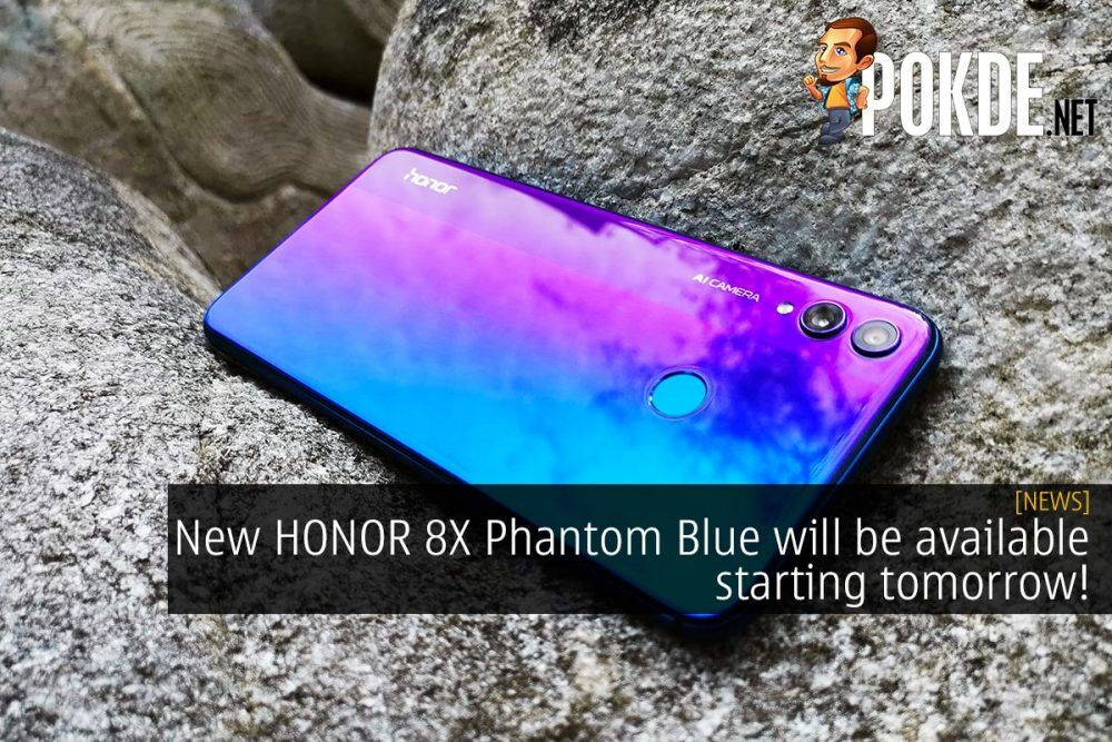 New HONOR 8X Phantom Blue will be available starting tomorrow! 25