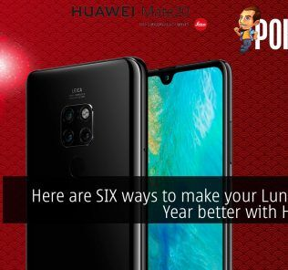 Here are SIX ways to make your Lunar New Year better with HUAWEI 28