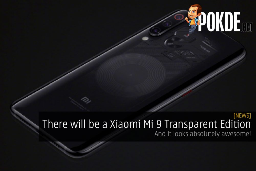 There will be a Xiaomi Mi 9 Transparent Edition — and it looks absolutely awesome 25