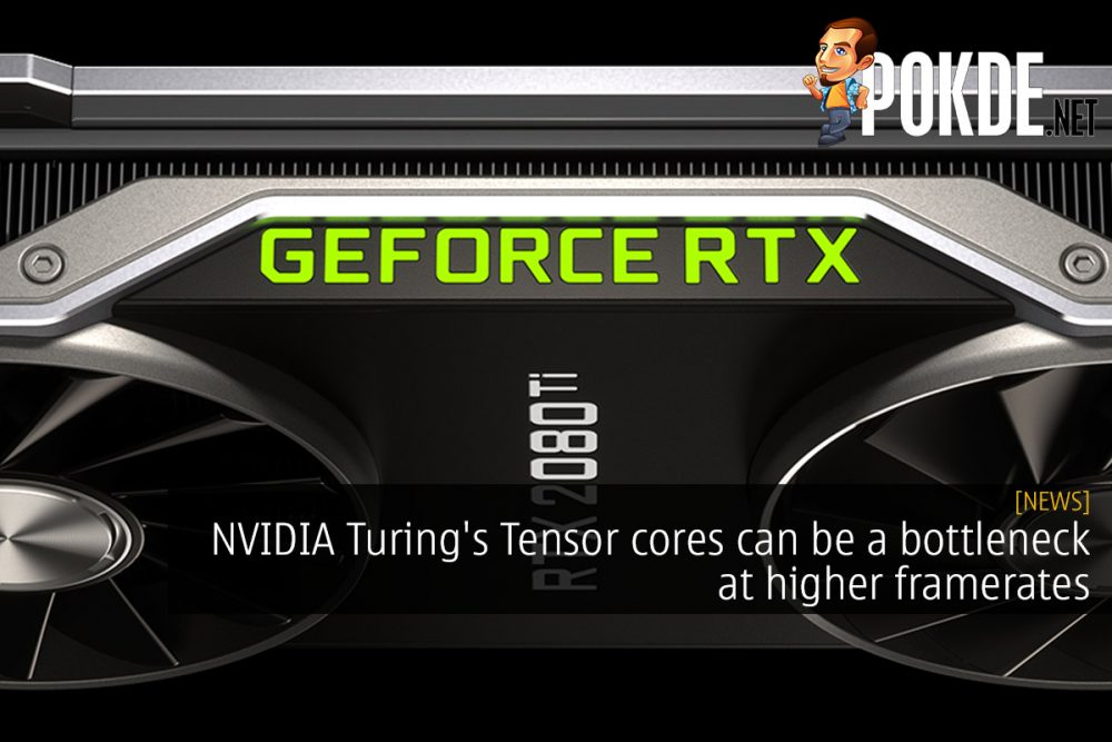 NVIDIA Turing's Tensor cores can be a bottleneck at higher framerates 25