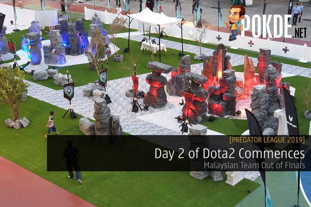 [Predator League 2019] Day 2 of Dota2 Commences - Malaysian Team Out of Finals 21