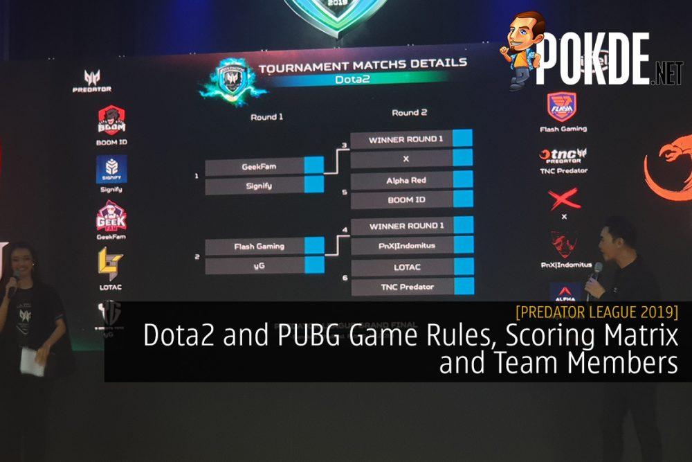 [Predator League 2019] Dota2 and PUBG Game Rules, Scoring Matrix and Team Members 23