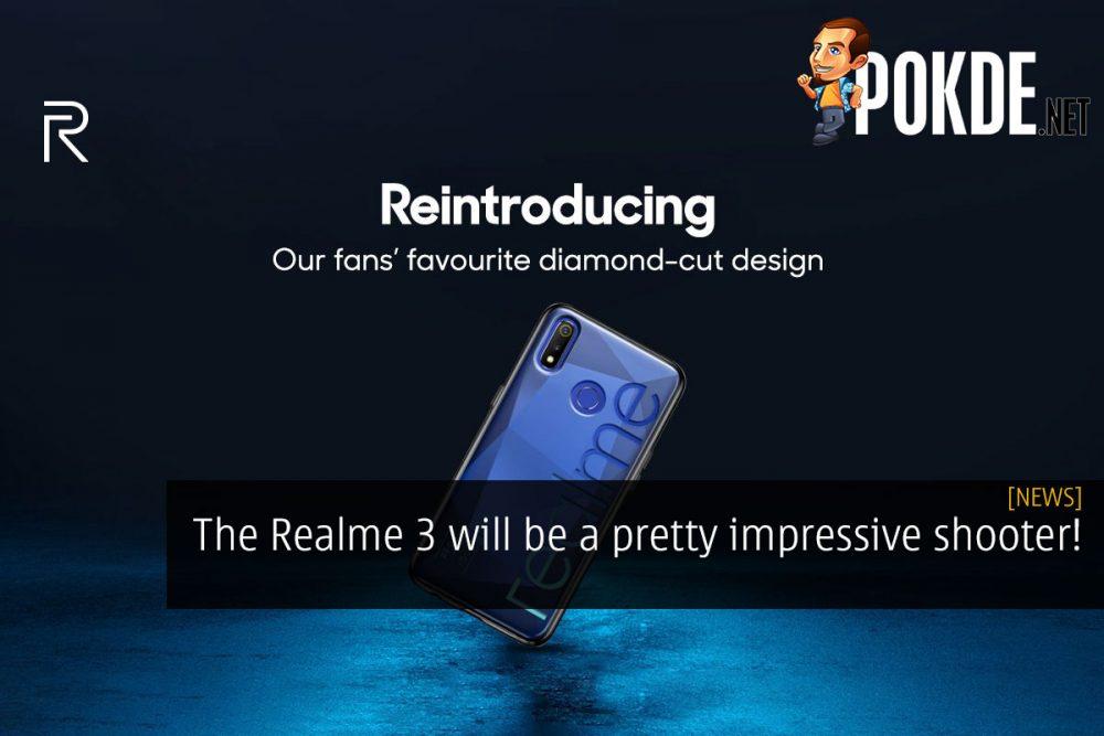 The Realme 3 will be a pretty impressive shooter! 21