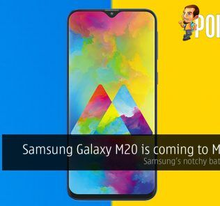 Samsung Galaxy M20 is coming to Malaysia — Samsung's notchy battery beast? 31