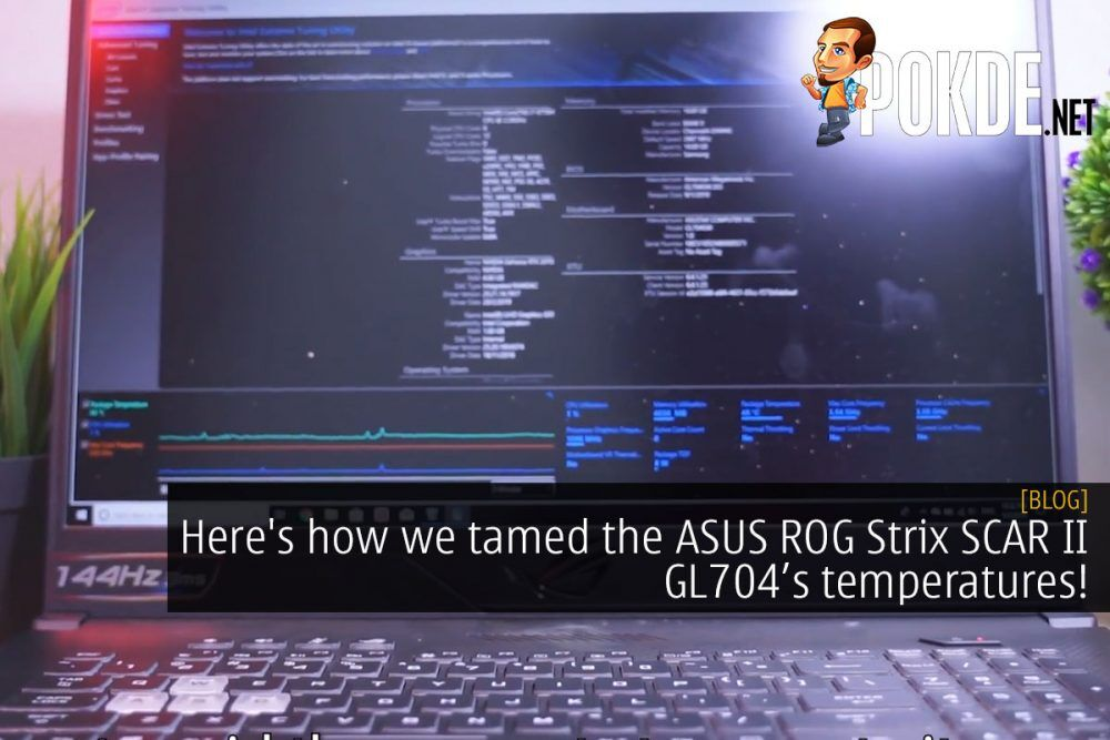 Here's how we tamed the ASUS ROG Strix SCAR II GL704 temperatures! 25