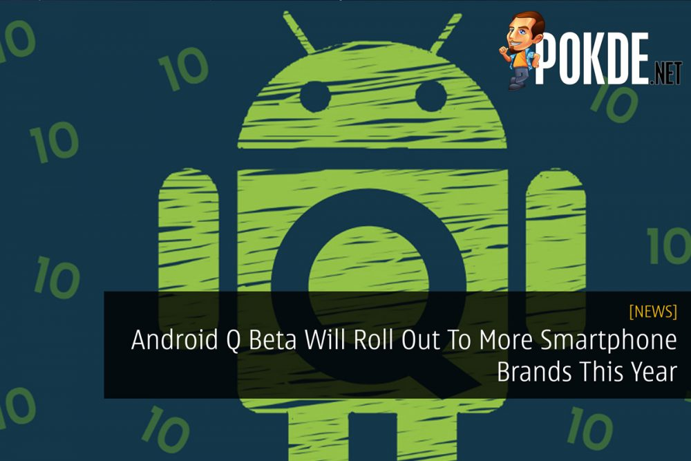 Android Q Beta Will Roll Out To More Smartphone Brands This Year 18