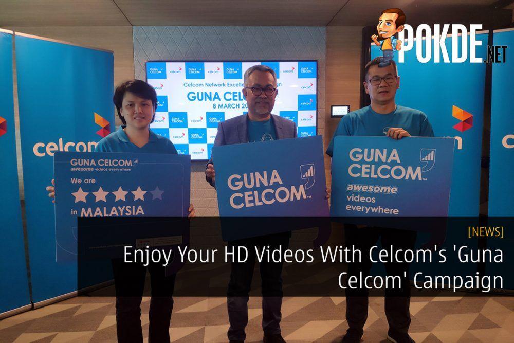 Enjoy Your HD Videos With Celcom's 'Guna Celcom' Campaign 24