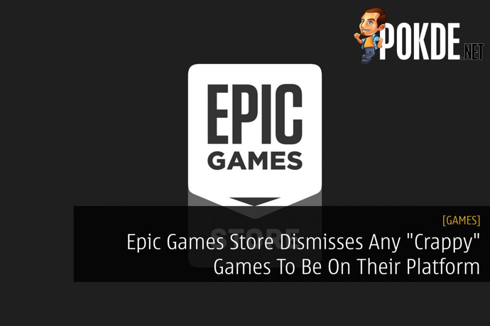 """Epic Games Store Dismisses Any """"Crappy"""" Games To Be On Their Platform 20"""