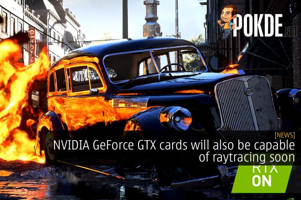 NVIDIA GeForce GTX cards will also be capable of raytracing soon 24