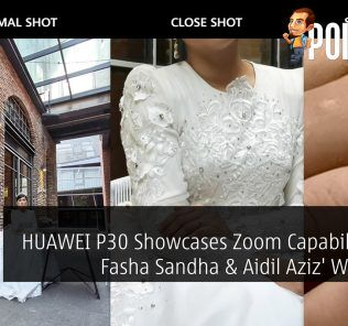 HUAWEI P30 Showcases Zoom Capabilities At Fasha Sandha & Aidil Aziz' Wedding 22