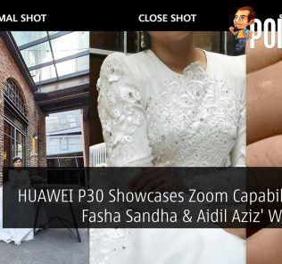 HUAWEI P30 Showcases Zoom Capabilities At Fasha Sandha & Aidil Aziz' Wedding 23