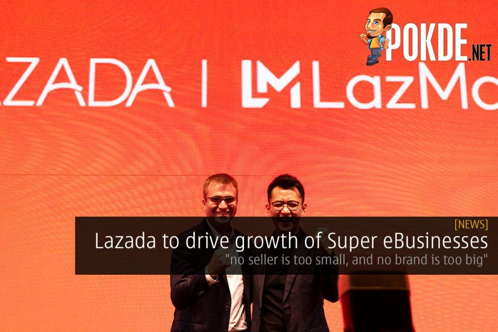 """Lazada to drive growth of Super eBusinesses — """"no seller is too small, and no brand is too big"""" 23"""