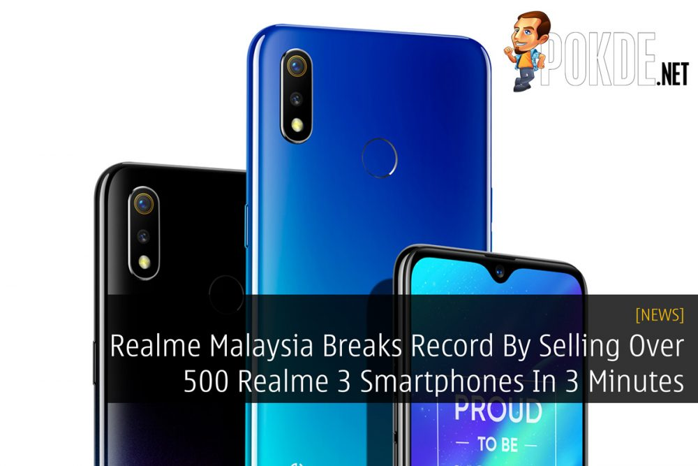 Realme Malaysia Breaks Record By Selling Over 500 Realme 3 Smartphones In 3 Minutes 22