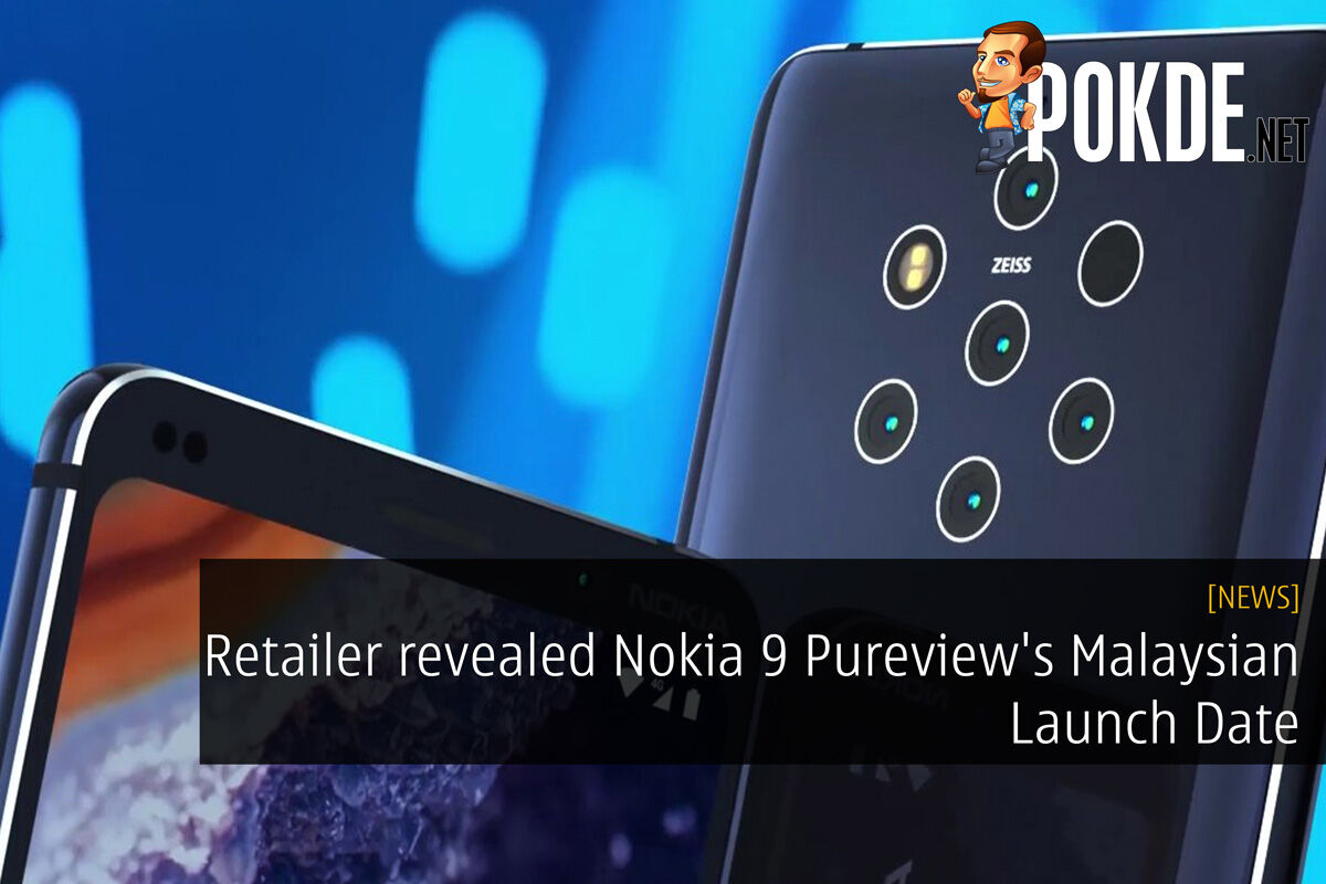 Retailer revealed Nokia 9 Pureview's Malaysian Launch Date 16