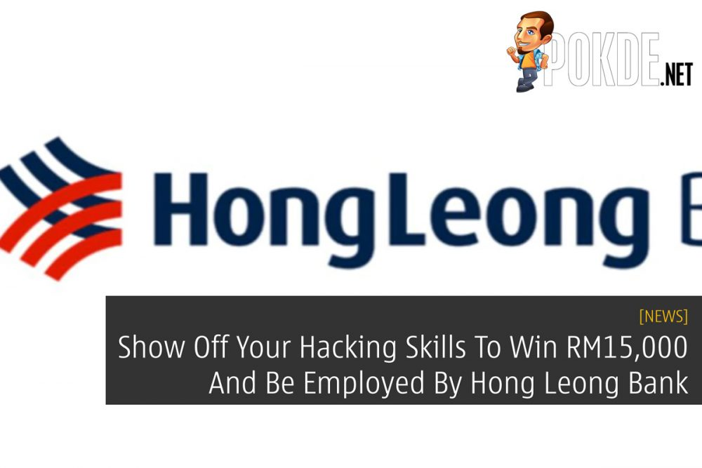 Show Off Your Hacking Skills To Win RM15,000 And Be Employed By Hong Leong Bank 20