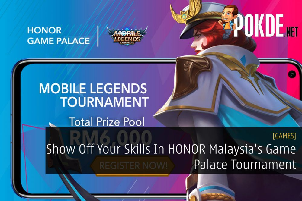 Show Off Your Skills In HONOR Malaysia's Game Palace Tournament 18