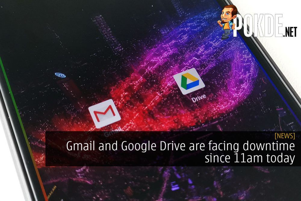 Gmail and Google Drive are facing downtime since 11am today 22