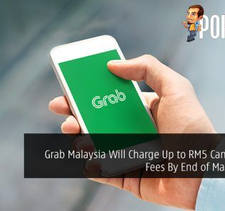 Grab Malaysia Will Charge Up to RM5 Cancellation Fees By End of March 2019 30