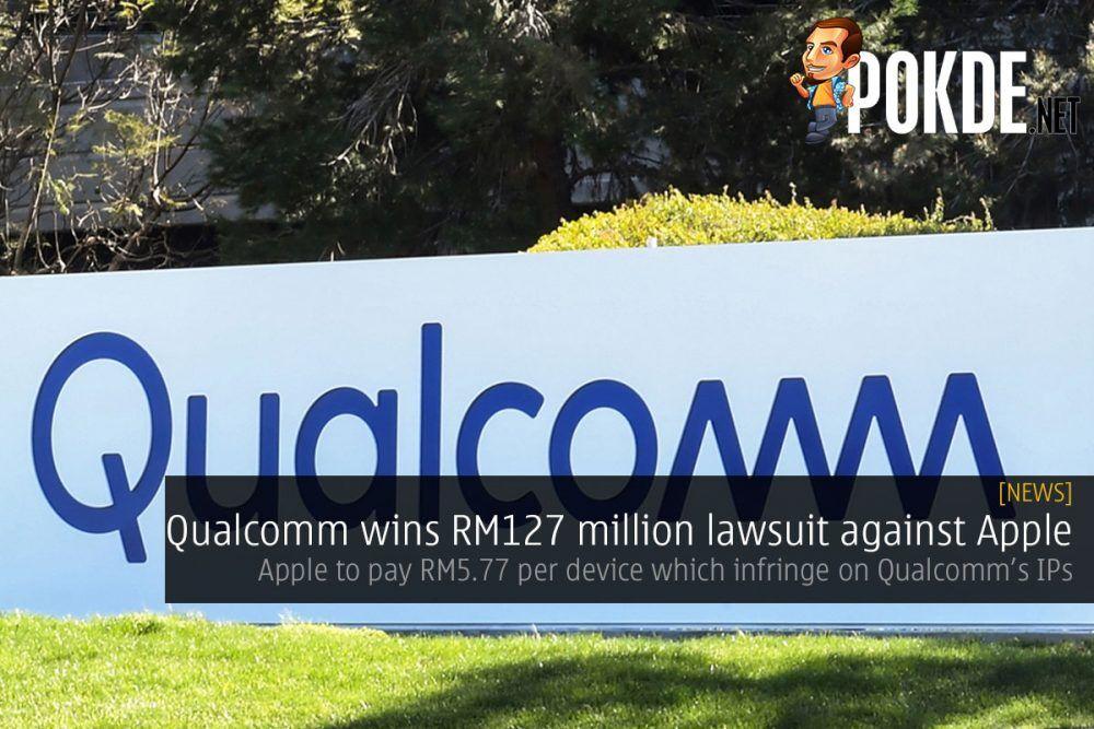 Qualcomm wins RM127 million lawsuit against Apple 23