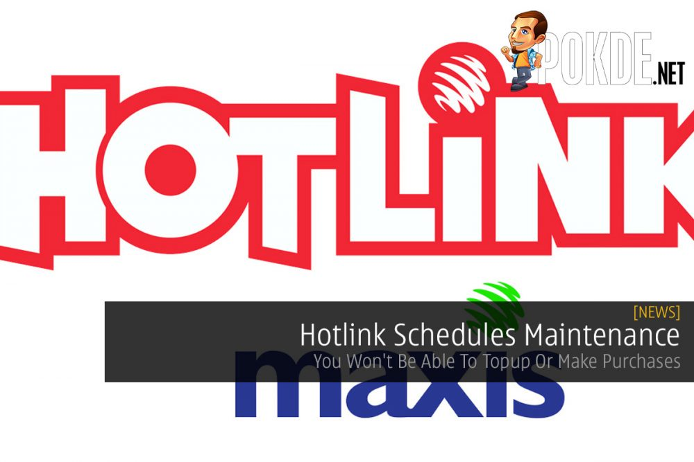 Hotlink Schedules Maintenance — You Won't Be Able To Topup Or Make Purchases 23