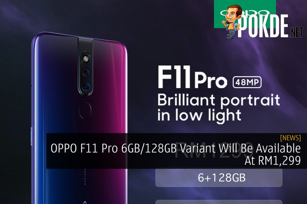OPPO F11 Pro 6GB/128GB Variant Will Be Available At RM1,299 21