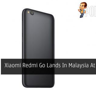 Xiaomi Redmi Go Lands In Malaysia At RM299 27