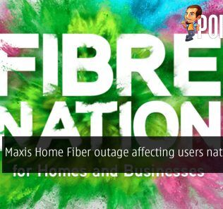 [UPDATED] Maxis Home Fiber outage affecting users nationwide 27