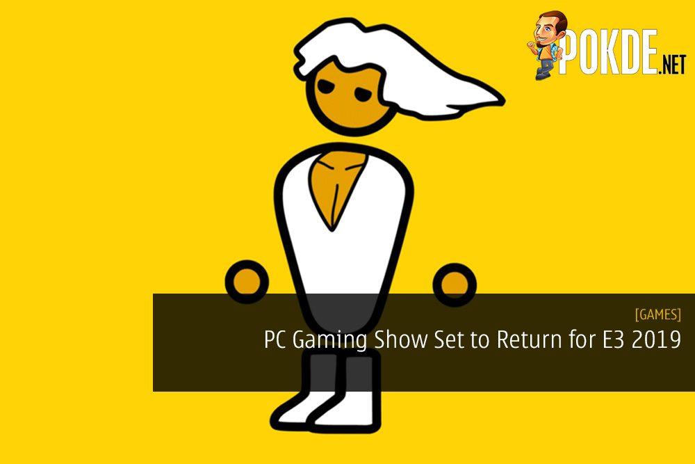 PC Gaming Show Set to Return for E3 2019