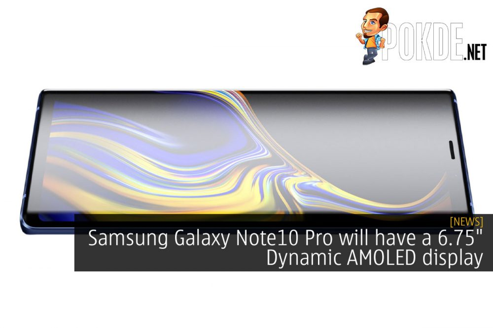 "Samsung Galaxy Note10 Pro will have a 6.75"" Dynamic AMOLED display 20"