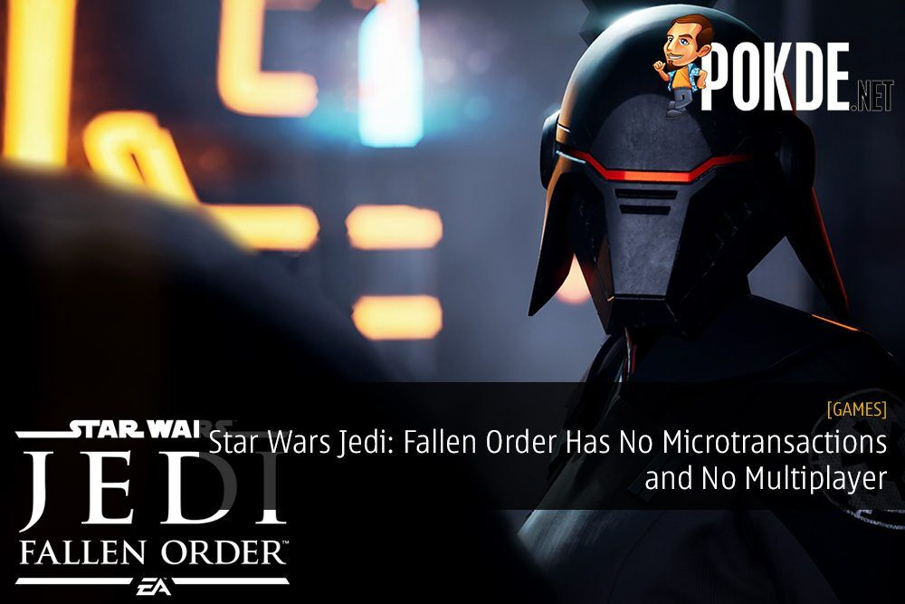 Star Wars Jedi: Fallen Order Will Have No Microtransactions and No Multiplayer
