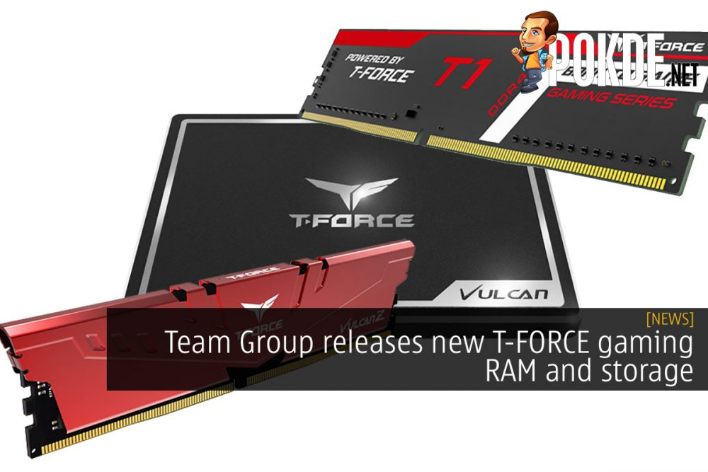 Team Group adds new T-FORCE gaming RAM and storage 21