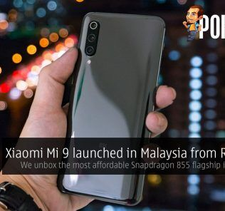 Xiaomi Mi 9 launched in Malaysia from RM1699 — we unbox the most affordable Snapdragon 855 flagship in Malaysia! 28