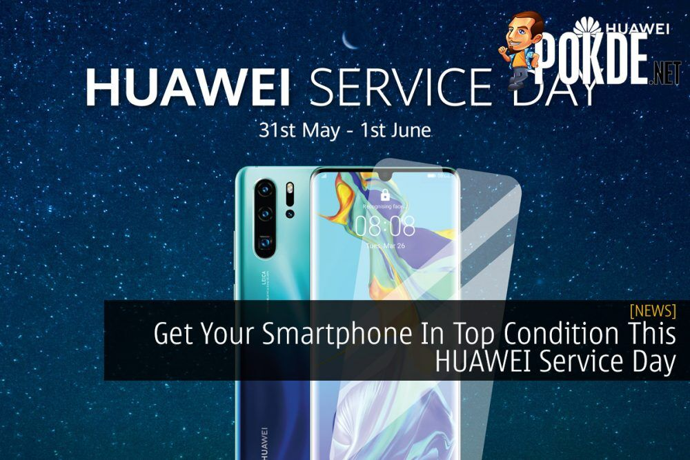 Get Your Smartphone In Top Condition This HUAWEI Service Day 21
