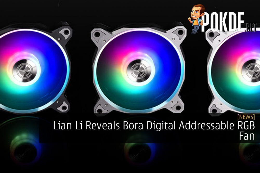Lian Li Reveals Bora Digital Addressable RGB Fan 19