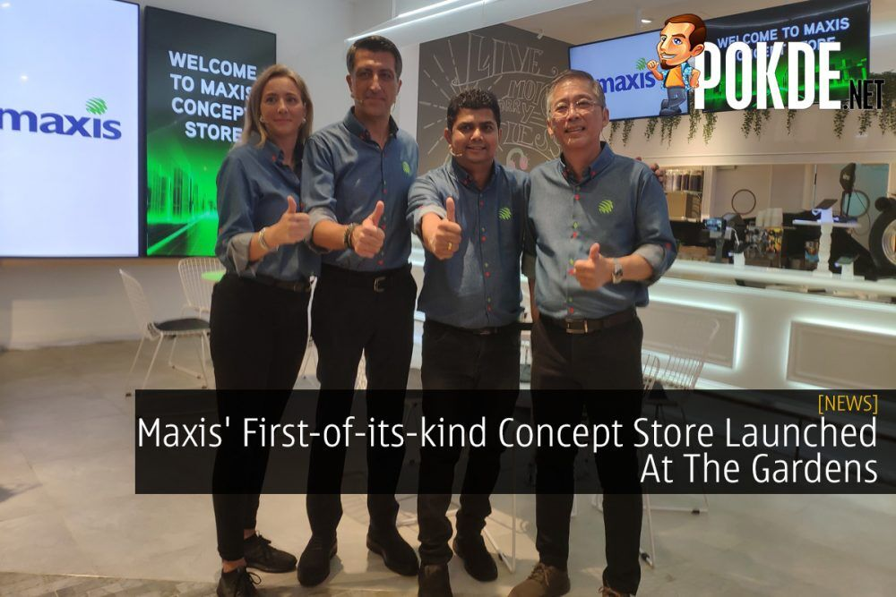 Maxis' First-of-its-kind Concept Store Launched At The Gardens 25