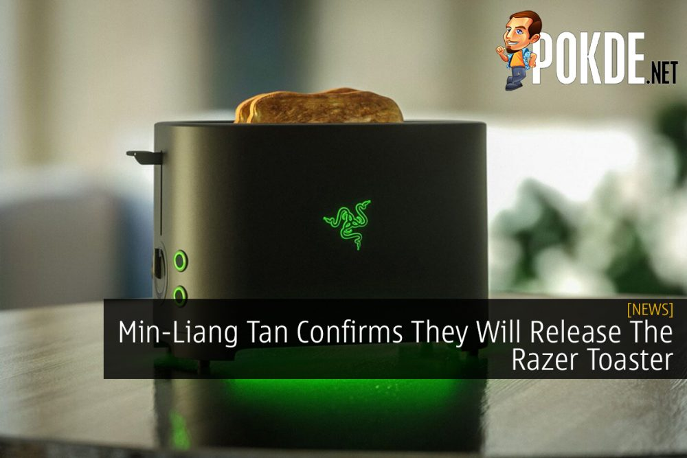 Min-Liang Tan Confirms They Will Release The Razer Toaster 31