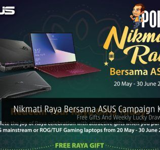 Nikmati Raya Bersama ASUS Campaign Kicks Off — Free Gifts And Weekly Lucky Draws On Offer! 32