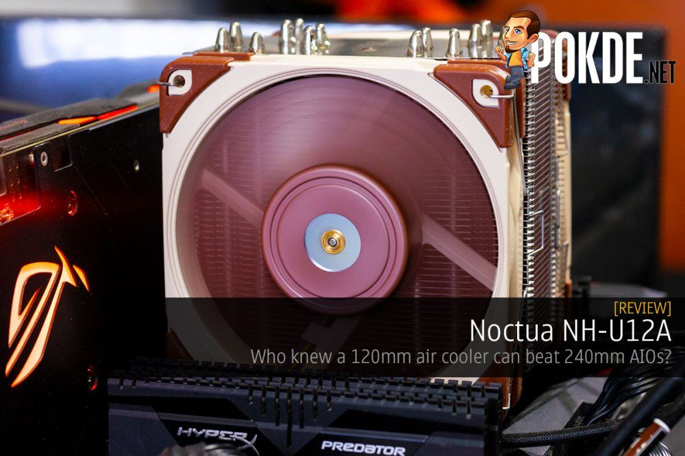 Noctua NH-U12A Review — who knew a 120mm air cooler can beat 240mm AIOs? 20