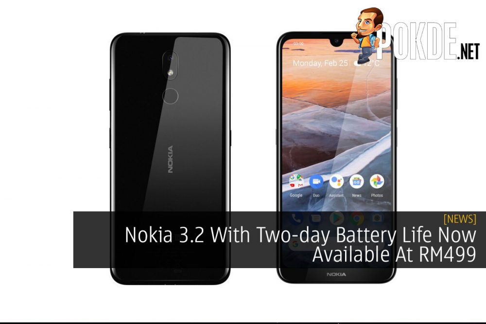 Nokia 3.2 With Two-day Battery Life Now Available At RM499 24