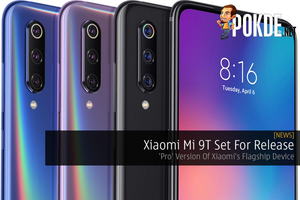 Xiaomi Mi 9T Set For Release — 'Pro' Version Of Xiaomi's Flagship Device 19