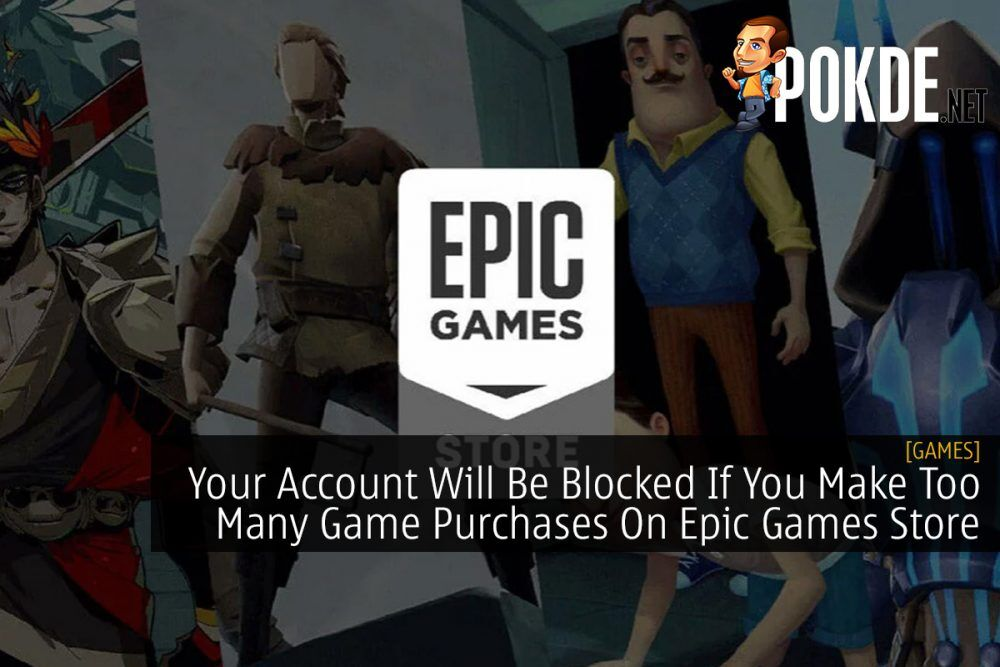 Your Account Will Be Blocked If You Make Too Many Game Purchases On Epic Games Store 15
