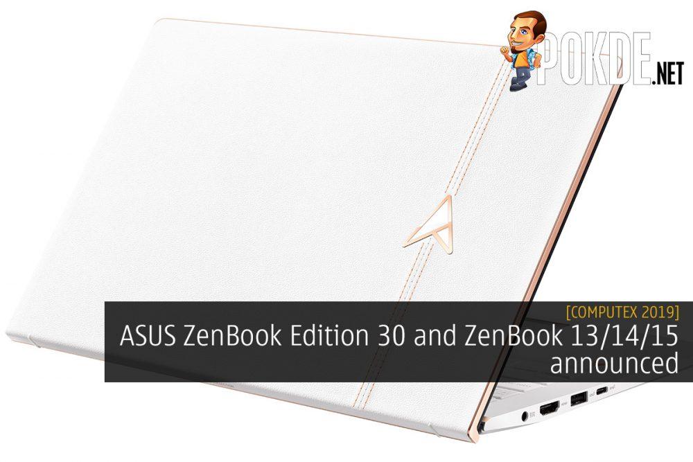 [Computex 2019] ASUS ZenBook Edition 30 and ZenBook 13/14/15 announced 25