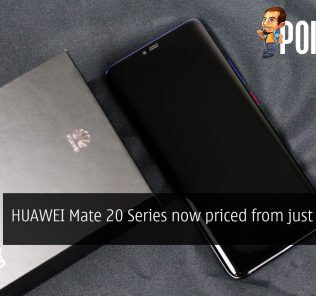 HUAWEI Mate 20 Series now priced from just RM2099 24