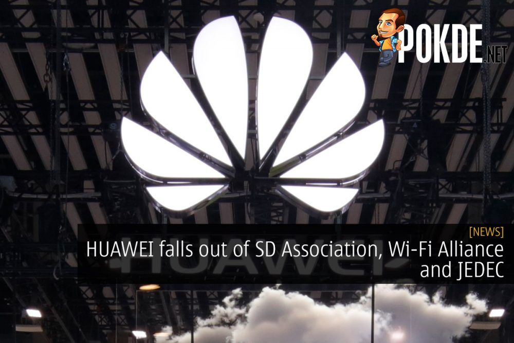 HUAWEI falls out of SD Association, Wi-Fi Alliance and JEDEC 21