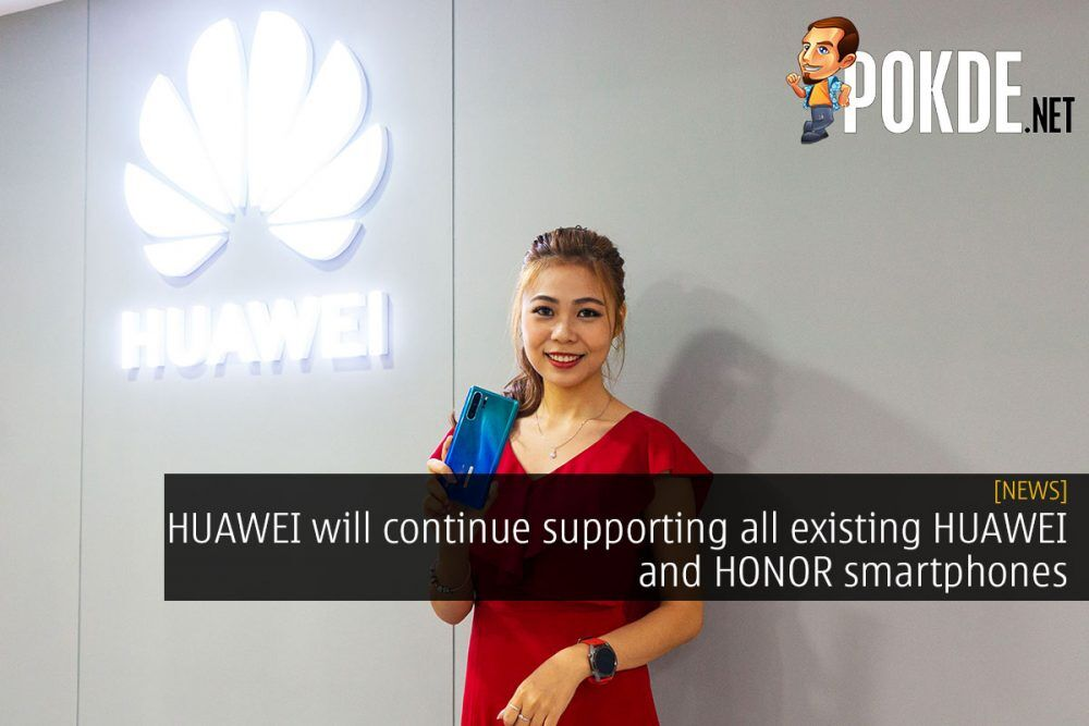 HUAWEI will continue supporting all existing HUAWEI and HONOR smartphones 26