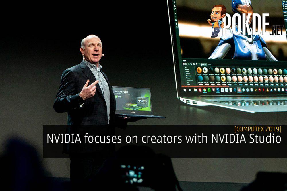 [Computex 2019] NVIDIA focuses on creators with NVIDIA Studio 26