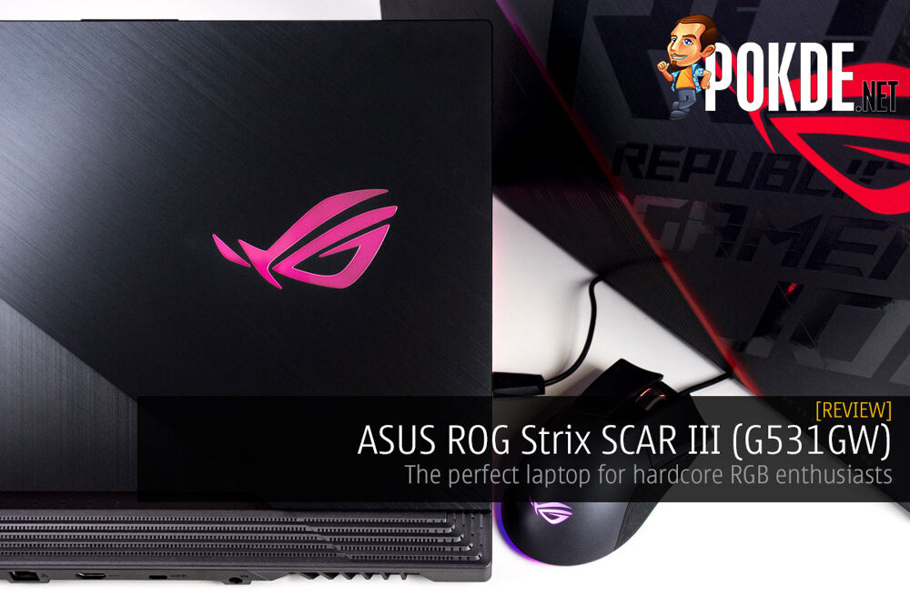ASUS ROG Strix SCAR III (G531GW) Review — the perfect laptop for hardcore RGB enthusiasts 23