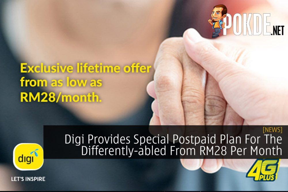 Digi Provides Special Postpaid Plan For The Differently-abled From RM28 Per Month 25