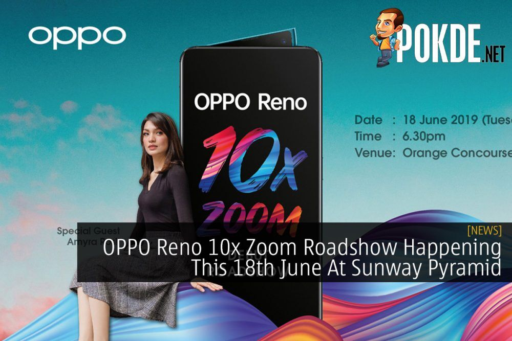 OPPO Reno 10x Zoom Roadshow Happening This 18th June At Sunway Pyramid 24